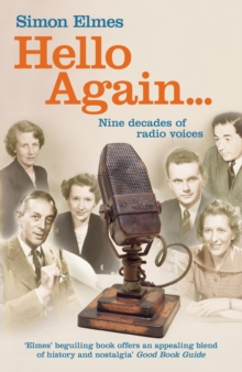 Hello Again : Nine Decades of Radio Voices, Paperback