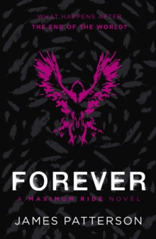 Maximum Ride: Forever, Paperback