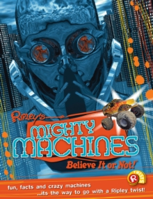 Mighty Machines (Ripley's Believe it or Not!), Paperback