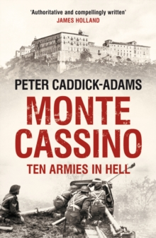 Monte Cassino : Ten Armies in Hell, Paperback
