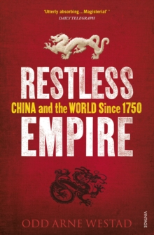 Restless Empire : China and the World Since 1750, Paperback