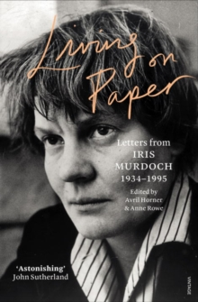 Living on Paper : Letters from Iris Murdoch 1934-1995, Paperback