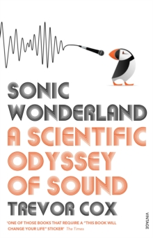 Sonic Wonderland : A Scientific Odyssey of Sound, Paperback