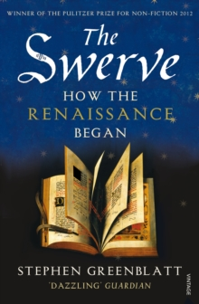 The Swerve : How the Renaissance Began, Paperback Book
