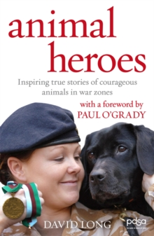 Animal Heroes : Inspiring True Stories of Courageous Animals, Paperback