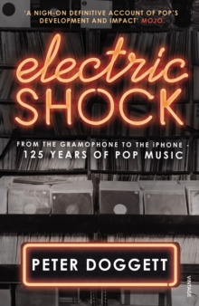 Electric Shock : From the Gramophone to the iPhone - 125 Years of Pop Music, Paperback