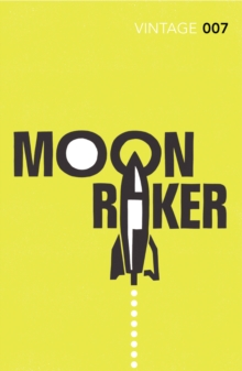 Moonraker : James Bond 007, Paperback Book
