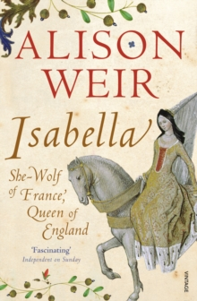 Isabella : She-Wolf of France, Queen of England, Paperback