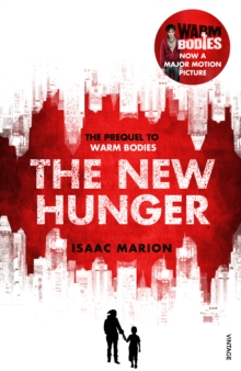 The New Hunger : The Prequel to Warm Bodies, Paperback