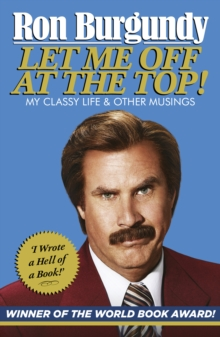 Let Me Off at the Top! : My Classy Life and Other Musings, Paperback