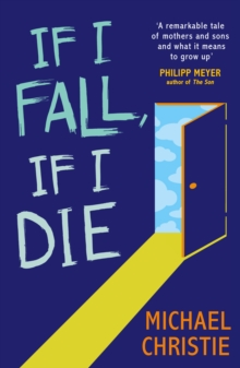 If I Fall, If I Die, Paperback