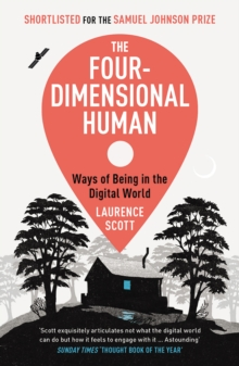 The Four-Dimensional Human : Ways of Being in the Digital World, Paperback