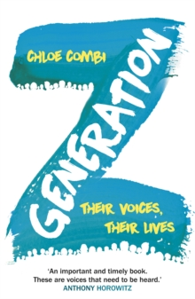 Generation Z : Their Voices, Their Lives, Paperback