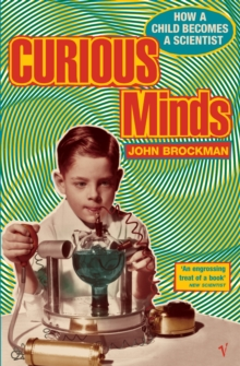 Curious Minds : How a Child Becomes a Scientist, Paperback