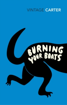 Burning Your Boats : Collected Short Stories, Paperback