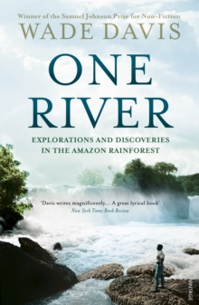 One River : Explorations and Discoveries in the Amazon Rain Forest, Paperback Book