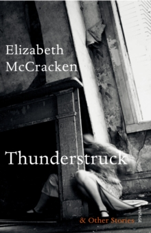Thunderstruck & Other Stories, Paperback