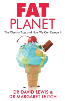 Fat Planet : The Obesity Trap and How We Can Escape it, Paperback Book