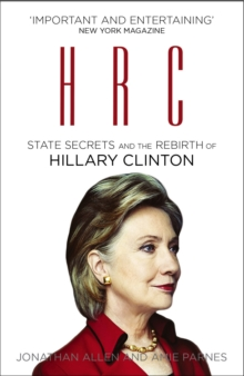 HRC: State Secrets and the Rebirth of Hillary Clinton, Paperback