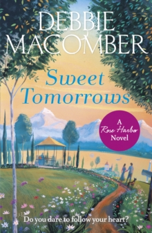 Sweet Tomorrows : A Rose Harbor Novel, Paperback Book