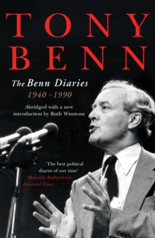 The Benn Diaries : 1940-1990, Paperback