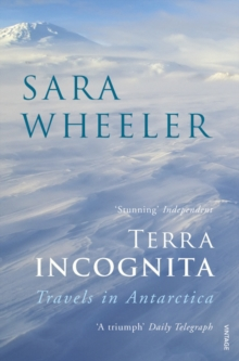 Terra Incognita : Travels in Antarctica, Paperback Book