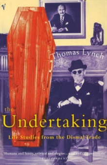 The Undertaking : Life Studies from the Dismal Trade, Paperback