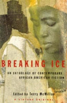 Breaking Ice : Anthology of Contemporary African-American Fiction, Paperback Book