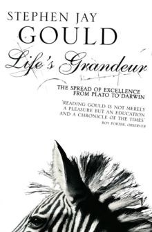 Life's Grandeur : Spread of Excellence from Plato to Darwin, Paperback Book
