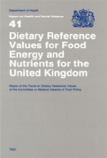 Dietary Reference Values of Food Energy and Nutrients for the United Kingdom : Report of the Panel on Dietary Reference Values of the Committee on Medical Aspects of Food Policy, Paperback