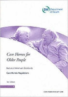 Care Homes for Older People : National Minimum Standards - Care Home Regulations, Paperback Book