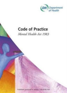 Mental Health Act 1983 : Code of Practice, Paperback