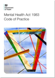 Code of Practice : Mental Health Act 1983, Paperback