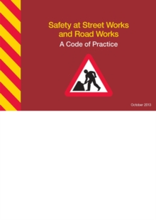 Safety at Street Works and Road Works : A Code of Practice, Spiral bound