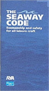 The Seaway Code : Seamanship and Safety for All Leisure Craft, Paperback