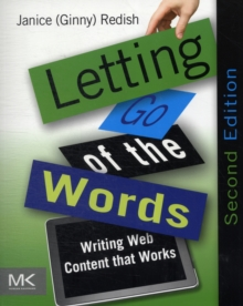 Letting Go of the Words : Writing Web Content That Works, Paperback