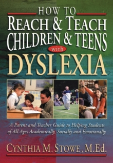How to Reach and Teach Children and Teens with Dyslexia, Paperback Book