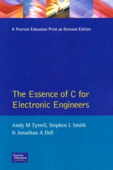 The Essence of C for Electronic Engineers, Paperback