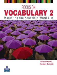 Focus on Vocabulary 2 : Mastering the Academic Word List 2, Paperback