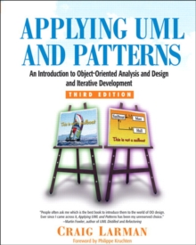 Applying UML and Patterns : An Introduction to Object-Oriented Analysis and Design and Iterative Development, Hardback Book