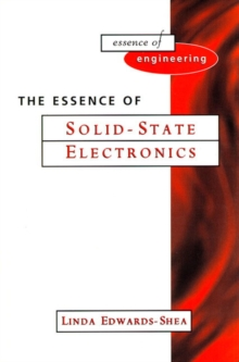 The Essence of Solid-State Electronics, Paperback