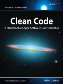 Clean Code : A Handbook of Agile Software Craftsmanship, Paperback
