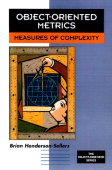 Object-oriented Metrics : Measures of Complexity, Paperback Book