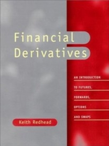 Financial Derivatives : An Introduction to Futures, Forwards, Options and Swaps, Paperback