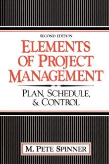 Elements of Project Management : Plan, Schedule and Control, Paperback