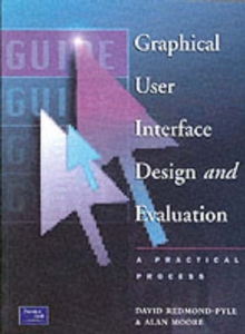 Graphical User Interface Design and Evaluation (GUIDE) : A Practical Process, Paperback Book