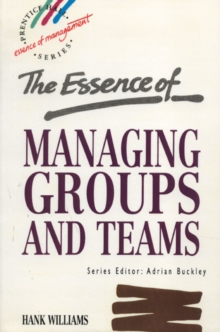 The Essence of Managing Groups and Teams, Paperback