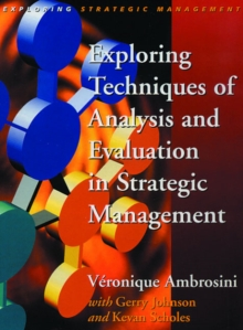 Exploring Techniques of Analysis and Evaluation in Strategic Management, Paperback