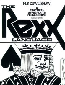 The Rexx Language : A Practical Approach to Programming, Paperback Book