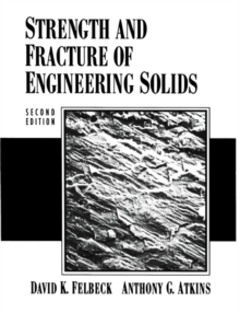 Strength and Fracture of Engineering Solids, Paperback